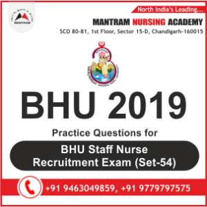 Practice Questions for BHU Staff Nurse Recruitment Exam