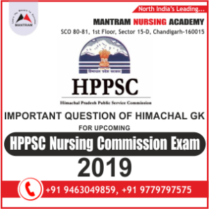 Important Questions of Himachal GK for Upcoming HPPSC Nursing Commission Exam 2019