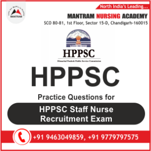 Practice Questions for HPPSC Staff Nurse Recruitment Exam